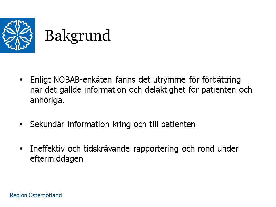 Region Östergötland Enligt NOBAB-enkäten fanns det utrymme för förbättring när det gällde information och delaktighet för patienten och anhöriga.