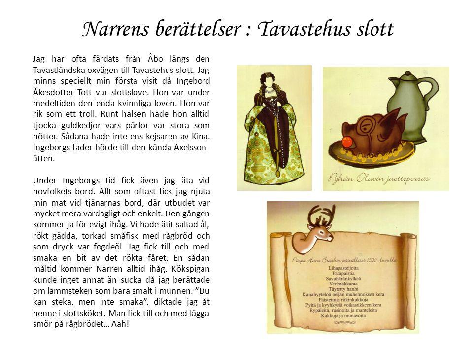 Narrens berättelser : Tavastehus slott Jag har ofta färdats från Åbo längs den Tavastländska oxvägen till Tavastehus slott.