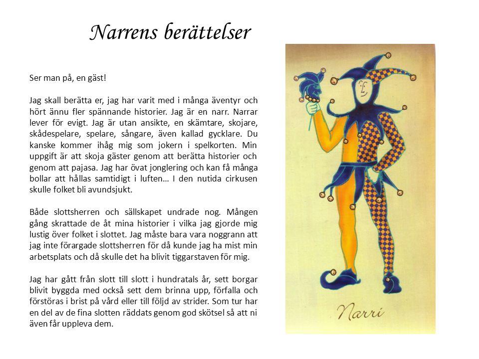 Narrens berättelser : På den tavastländska oxvägen Jag färdades mot Åbo slott längs den Tavastländska oxvägen, men vid Marttila nära Åbo slott blev jag tvungen att stanna vid Mäntylänmäki.