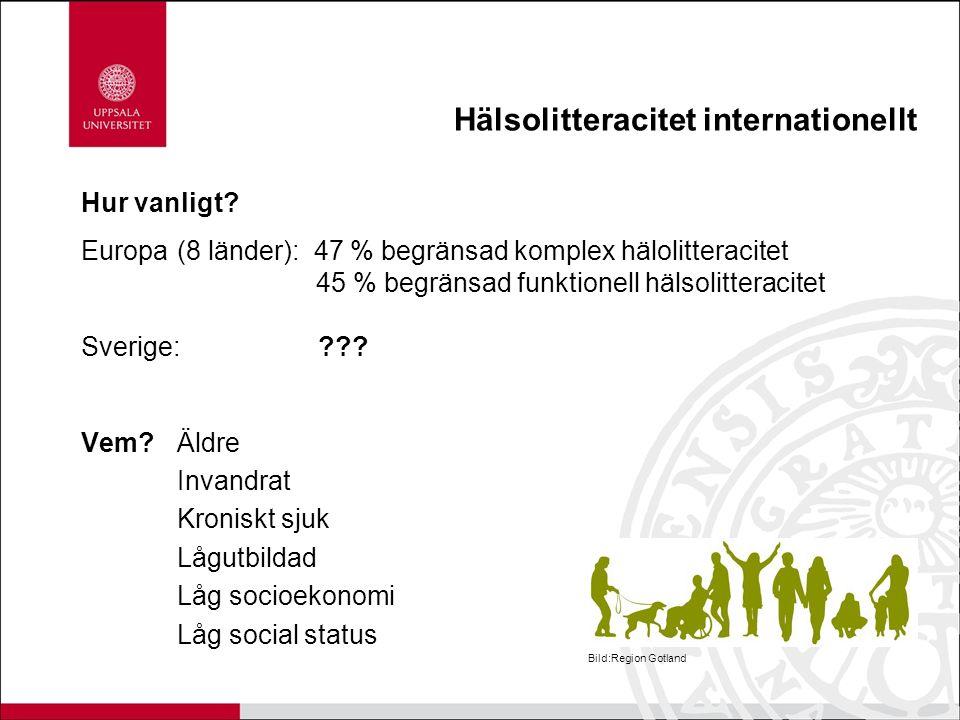 Hälsolitteracitet internationellt Hur vanligt? Europa(8 länder): 47 % begränsad komplex hälolitteracitet 45 % begränsad funktionell hälsolitteracitet