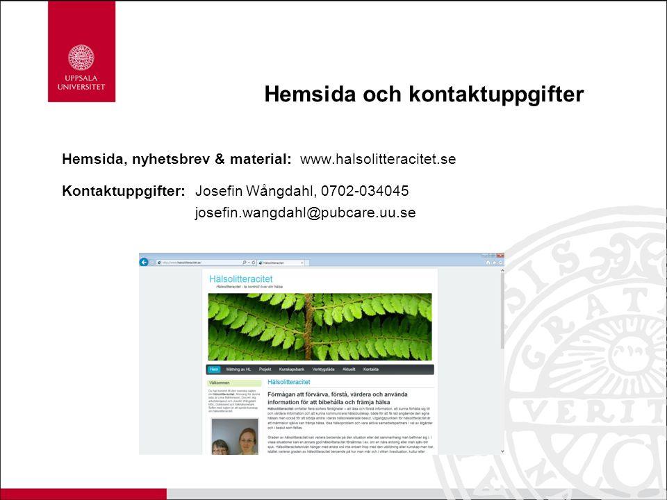 Hemsida och kontaktuppgifter Hemsida, nyhetsbrev & material: www.halsolitteracitet.se Kontaktuppgifter: Josefin Wångdahl, 0702-034045 josefin.wangdahl