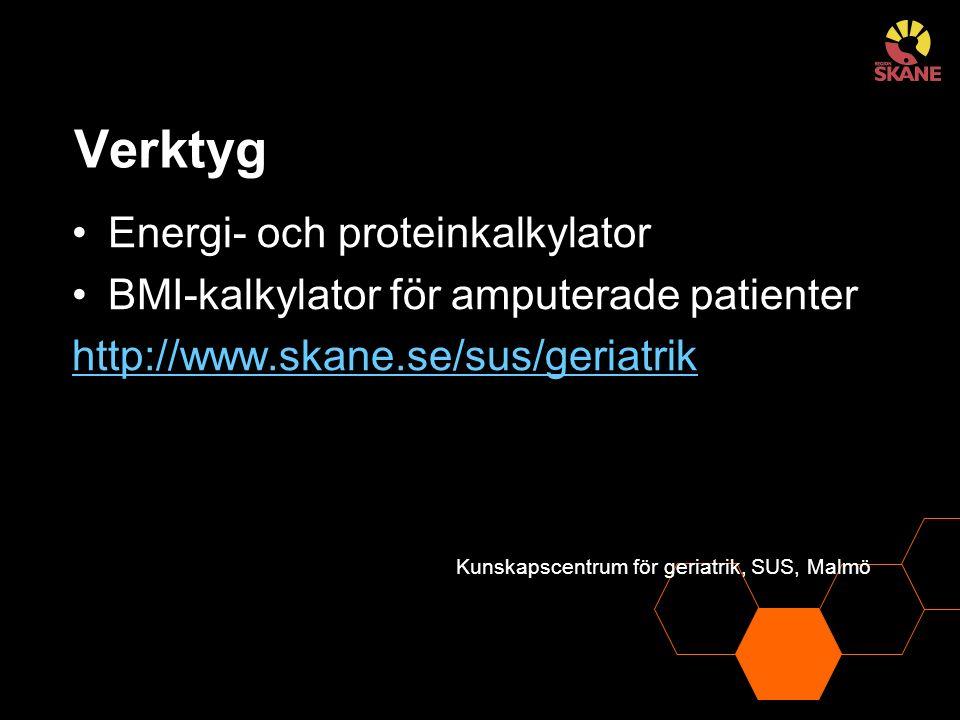 Verktyg Energi- och proteinkalkylator BMI-kalkylator för amputerade patienter http://www.skane.se/sus/geriatrik Kunskapscentrum för geriatrik, SUS, Ma