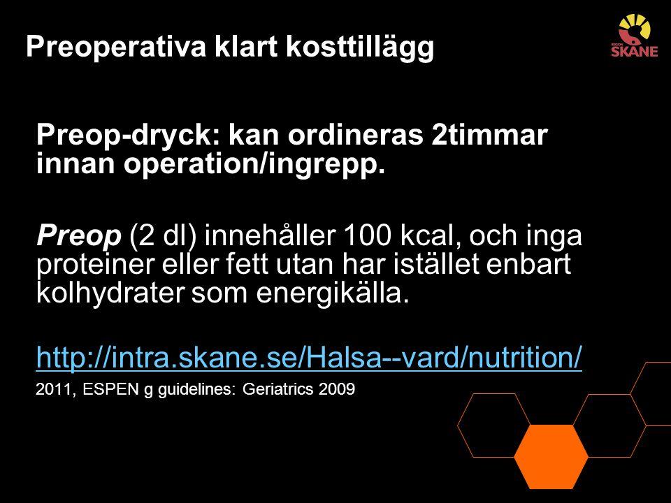Preoperativa klart kosttillägg Preop-dryck: kan ordineras 2timmar innan operation/ingrepp.