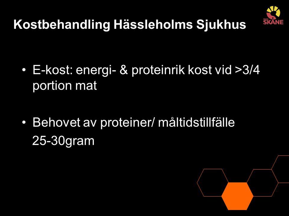 Kostbehandling Hässleholms Sjukhus E-kost: energi- & proteinrik kost vid >3/4 portion mat Behovet av proteiner/ måltidstillfälle 25-30gram