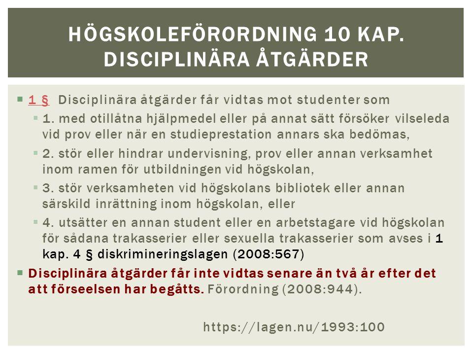  1 § Disciplinära åtgärder får vidtas mot studenter som 1 §  1.