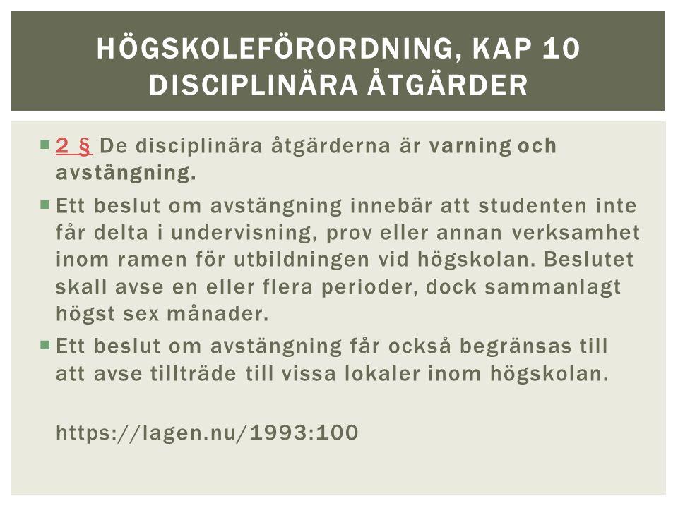  2 § De disciplinära åtgärderna är varning och avstängning.