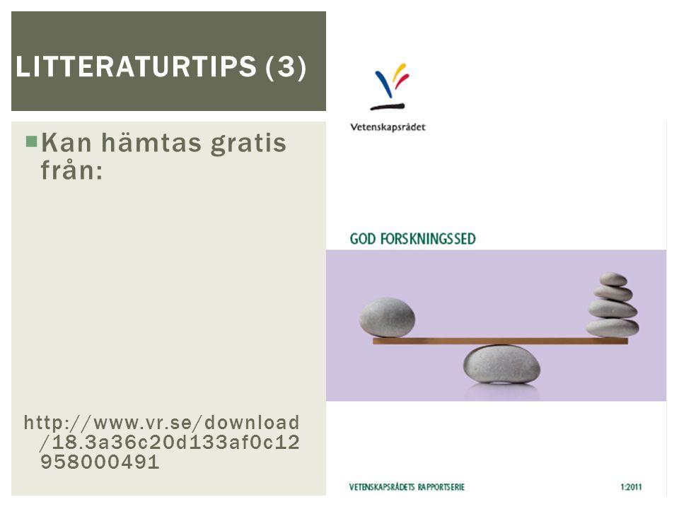  Kan hämtas gratis från: http://www.vr.se/download /18.3a36c20d133af0c12 958000491 LITTERATURTIPS (3)