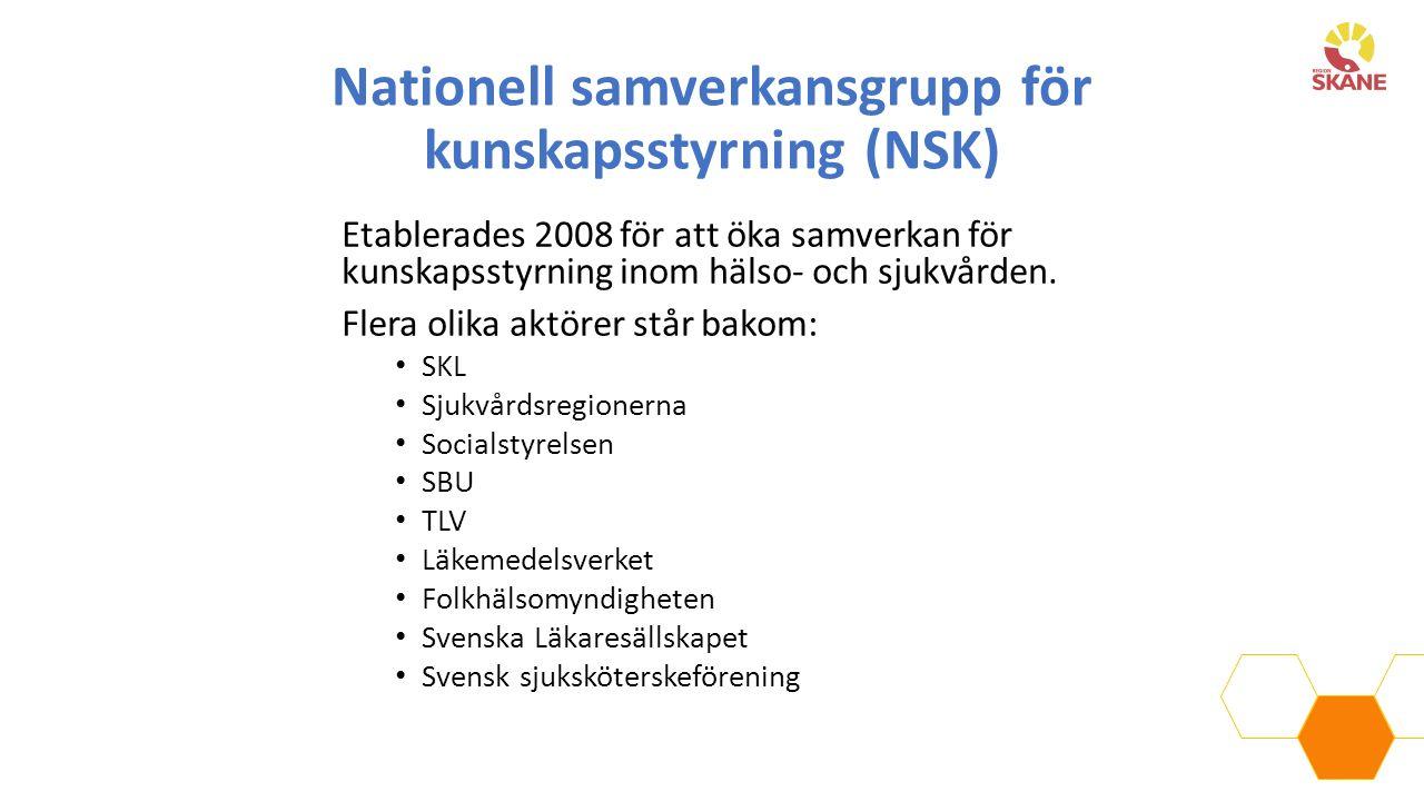 Nationell samverkansgrupp för kunskapsstyrning (NSK) Etablerades 2008 för att öka samverkan för kunskapsstyrning inom hälso- och sjukvården. Flera oli