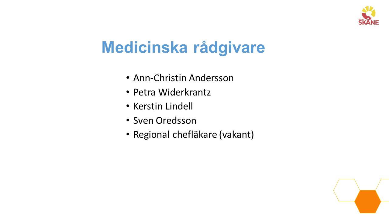 Medicinska rådgivare Ann-Christin Andersson Petra Widerkrantz Kerstin Lindell Sven Oredsson Regional chefläkare (vakant)