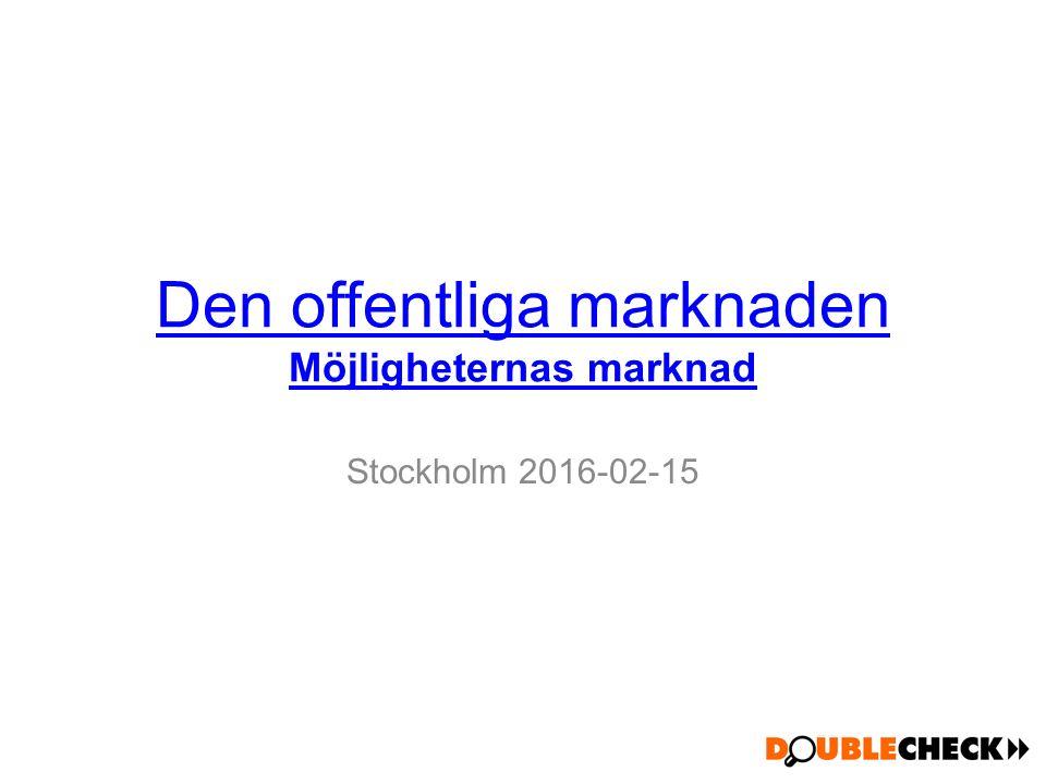 Den offentliga marknaden Möjligheternas marknad Stockholm 2016-02-15