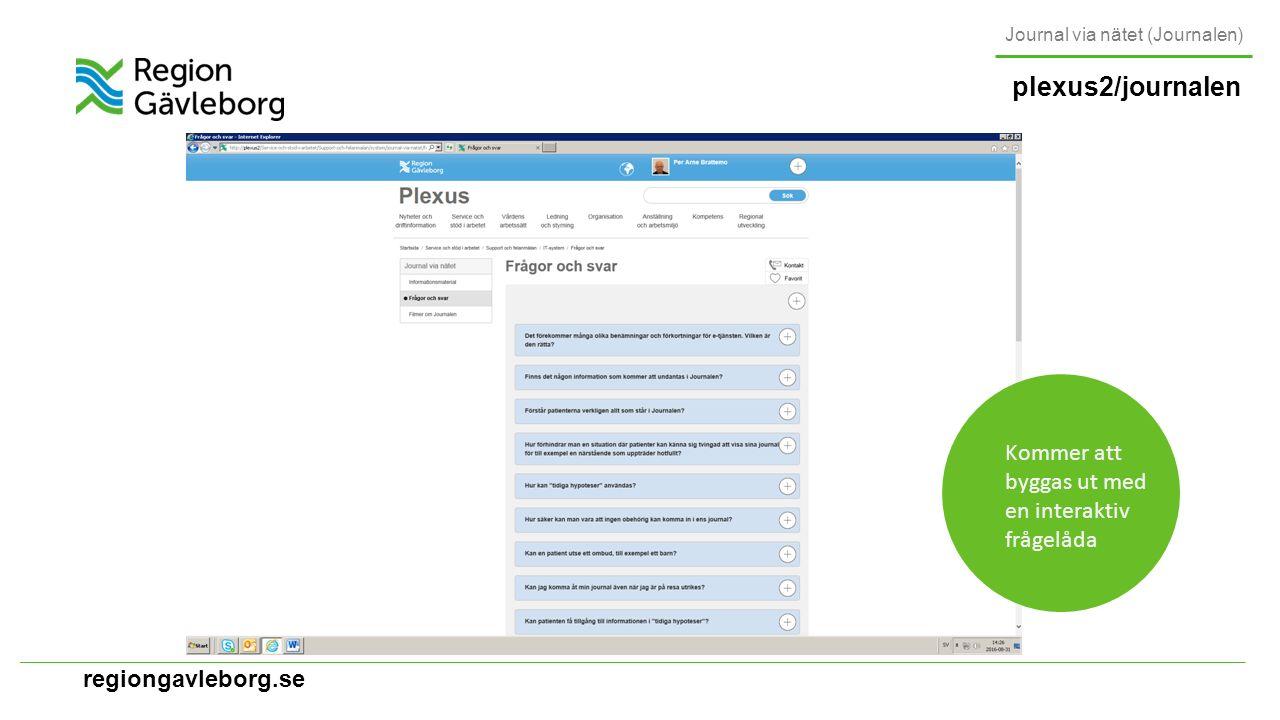 regiongavleborg.se plexus2/journalen Journal via nätet (Journalen) Kommer att byggas ut med en interaktiv frågelåda