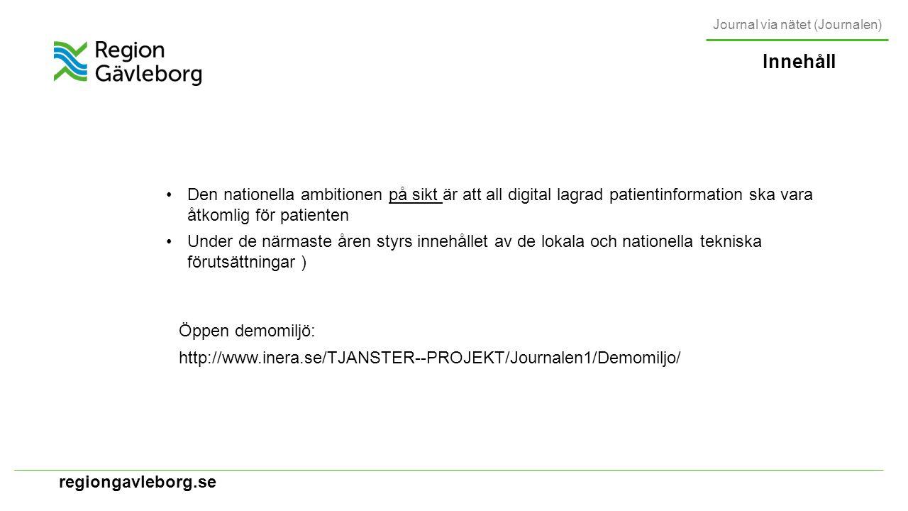 regiongavleborg.se Innehåll Journal via nätet (Journalen) Startsida för e-tjänsten