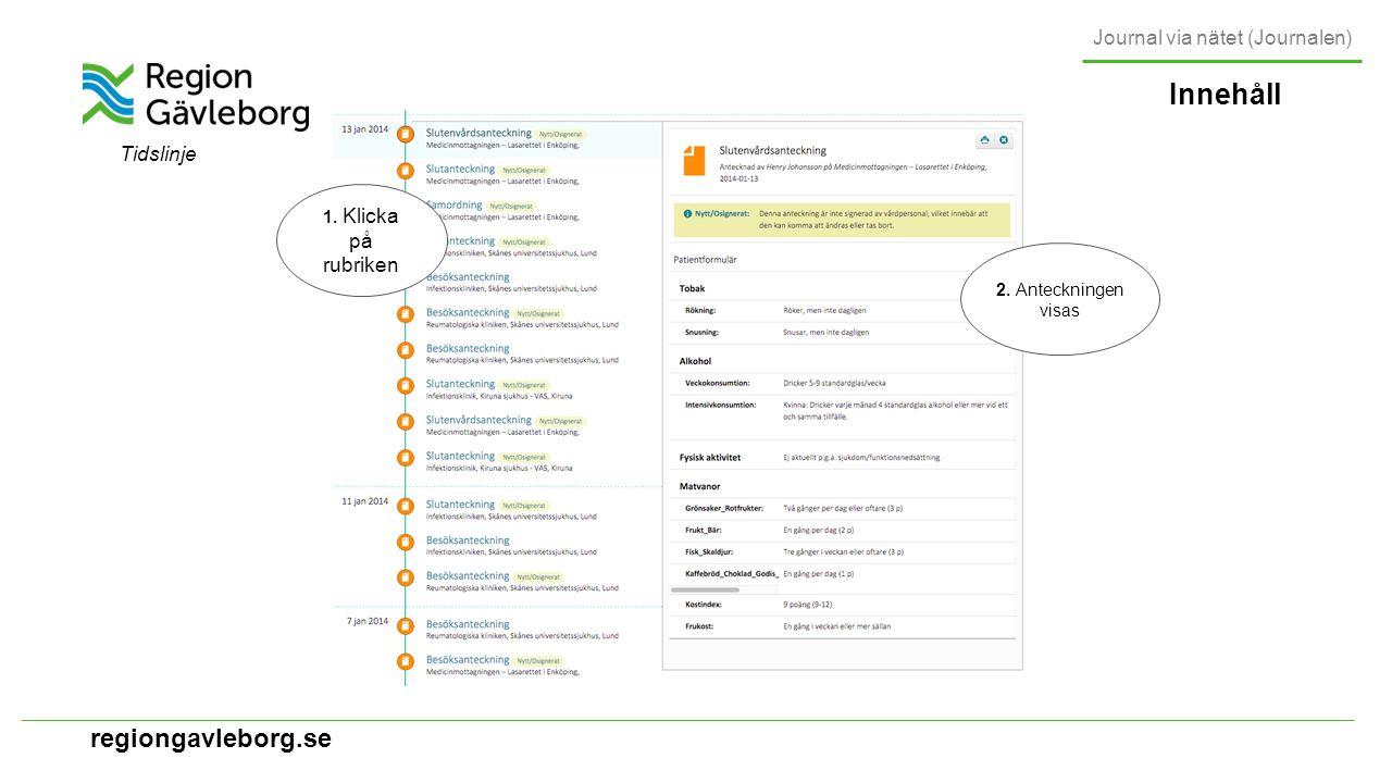 regiongavleborg.se Innehåll Journal via nätet (Journalen) Diagnoser Översikt och detaljbild