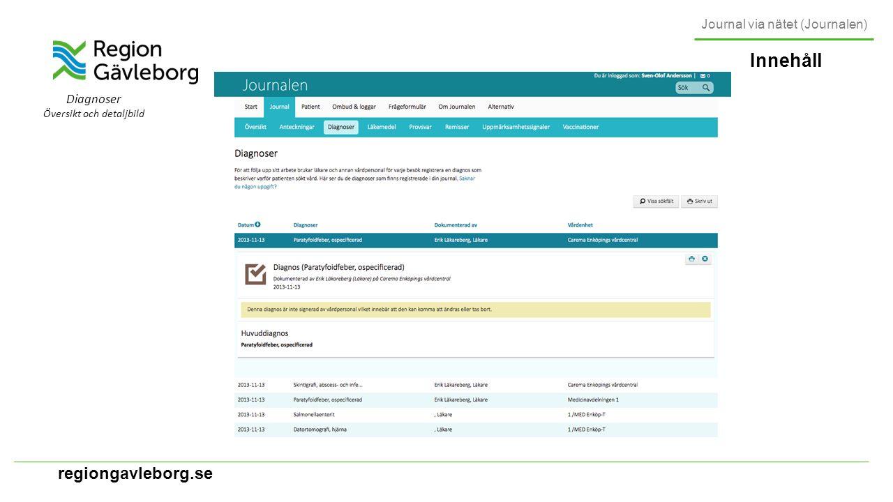 regiongavleborg.se Journal via nätet (Journalen) Information/dialog Särskilda telefonnummer - internt och externt - för allehanda frågor och funderingar kommer att publiceras inom kort.
