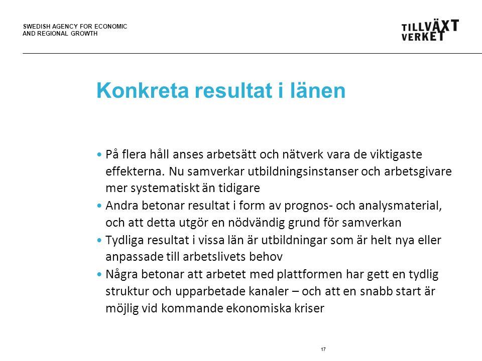 SWEDISH AGENCY FOR ECONOMIC AND REGIONAL GROWTH Konkreta resultat i länen På flera håll anses arbetsätt och nätverk vara de viktigaste effekterna.