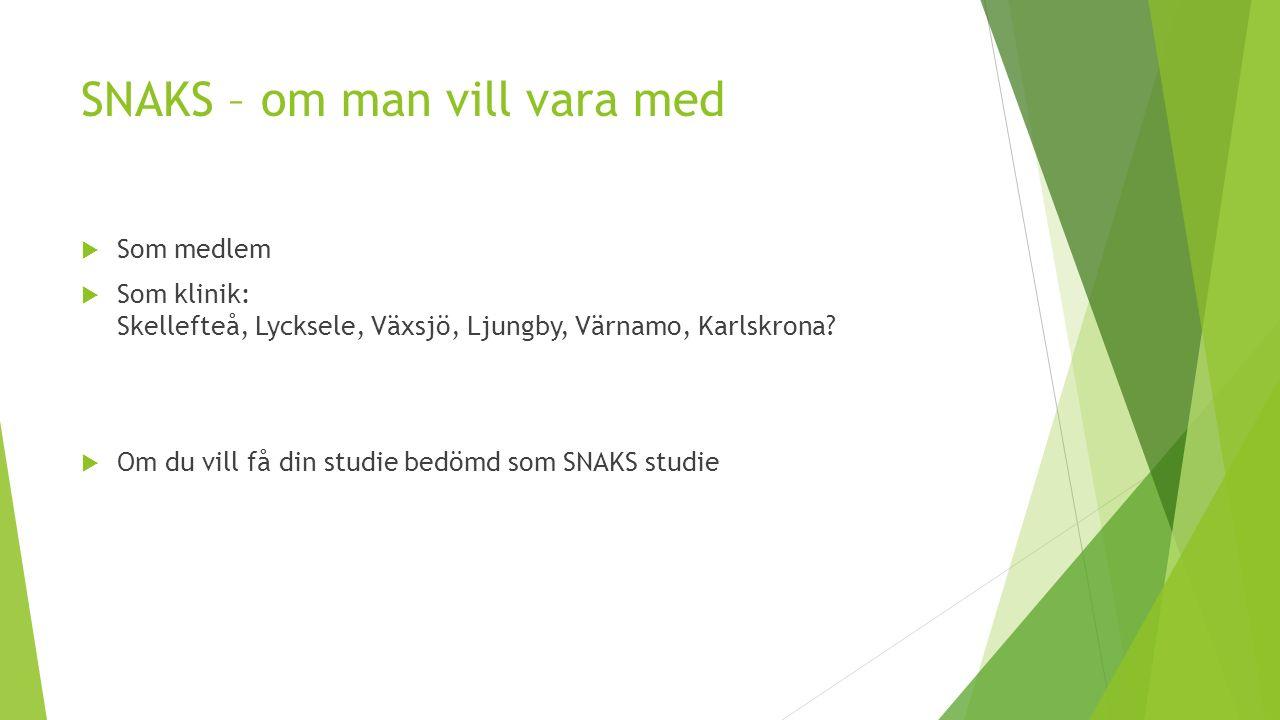 SNAKS – om man vill vara med  Som medlem  Som klinik: Skellefteå, Lycksele, Växsjö, Ljungby, Värnamo, Karlskrona.