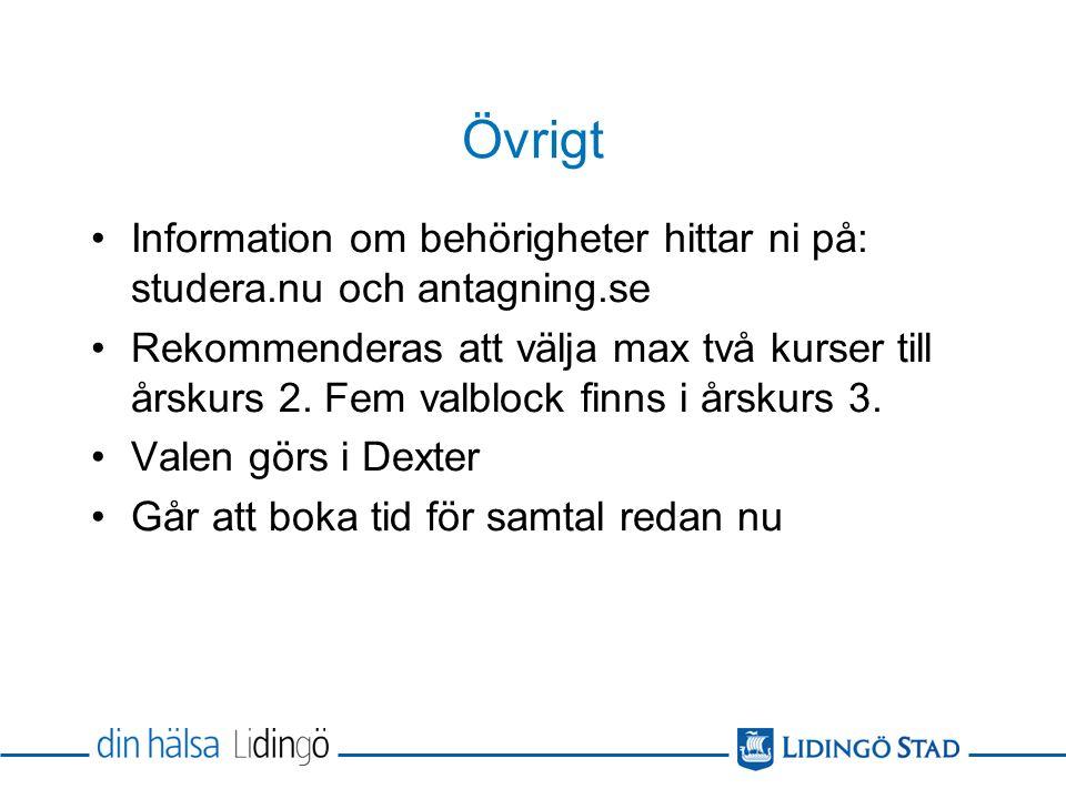 Övrigt Information om behörigheter hittar ni på: studera.nu och antagning.se Rekommenderas att välja max två kurser till årskurs 2.