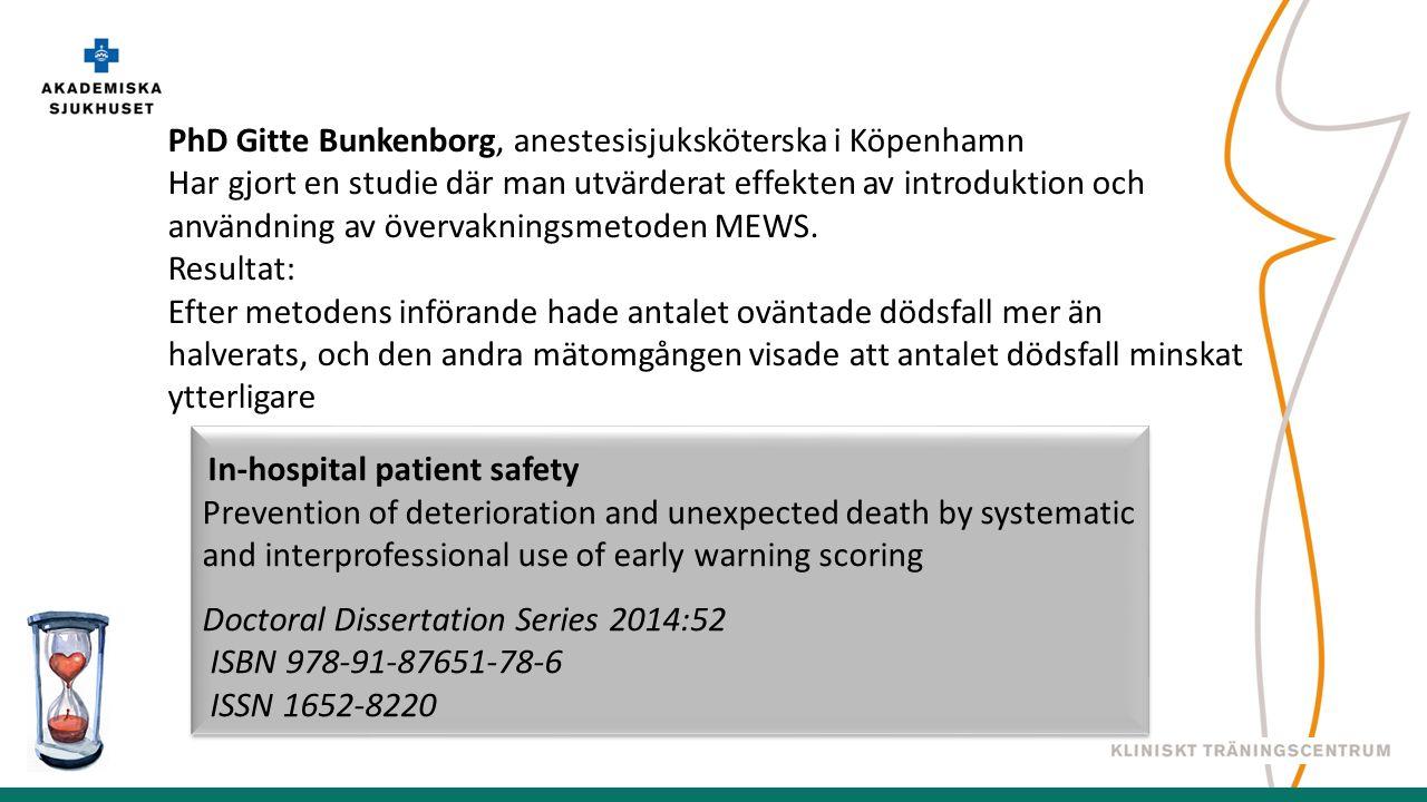 PhD Gitte Bunkenborg, anestesisjuksköterska i Köpenhamn Har gjort en studie där man utvärderat effekten av introduktion och användning av övervakningsmetoden MEWS.
