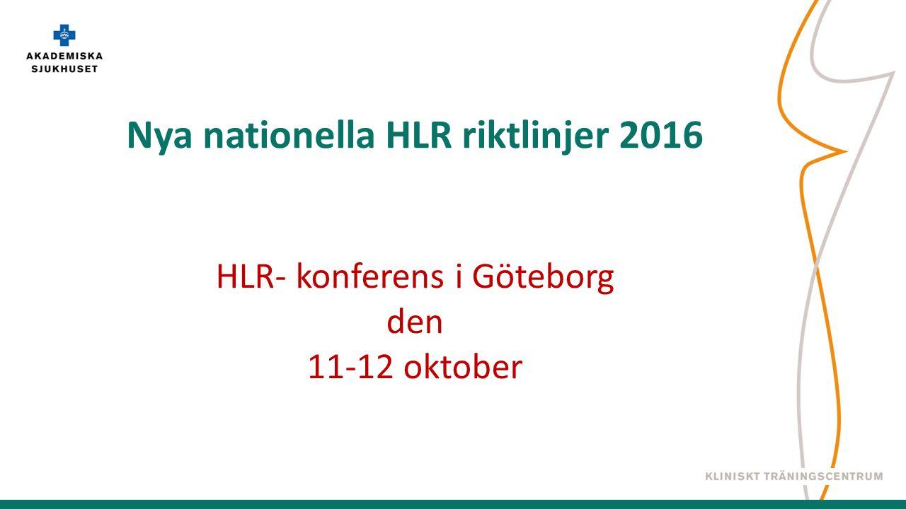 Nya nationella HLR riktlinjer 2016 HLR- konferens i Göteborg den 11-12 oktober