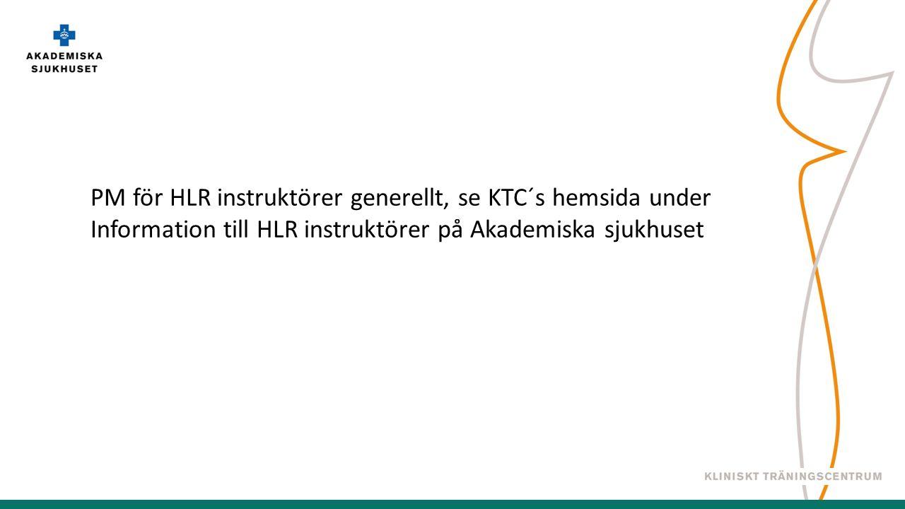 PM för HLR instruktörer generellt, se KTC´s hemsida under Information till HLR instruktörer på Akademiska sjukhuset