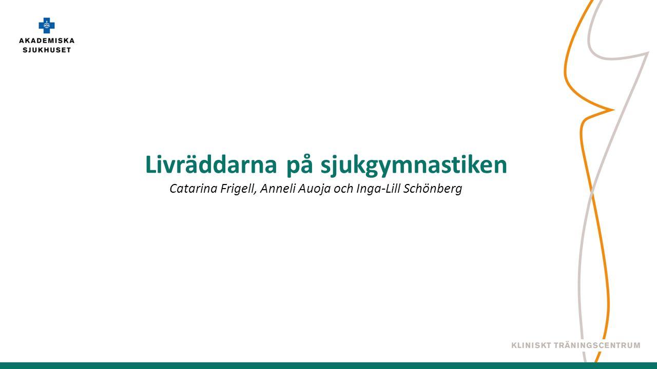 Livräddarna på sjukgymnastiken Catarina Frigell, Anneli Auoja och Inga-Lill Schönberg