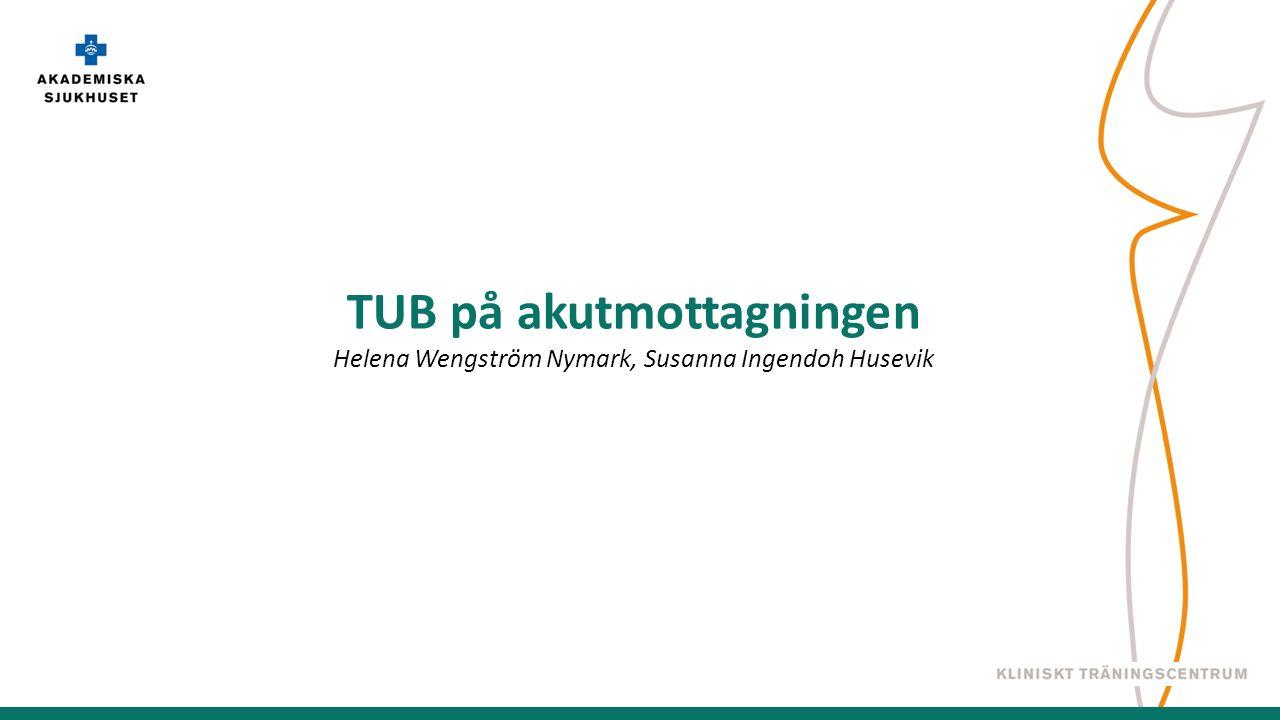 TUB på akutmottagningen Helena Wengström Nymark, Susanna Ingendoh Husevik