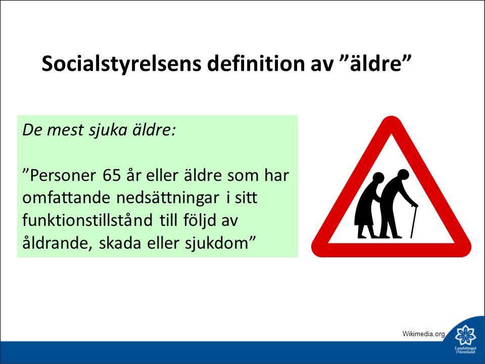 """Socialstyrelsens definition av """"äldre"""" Äldre: 65 + Yngre äldre: 65-79 år Äldre äldre: 80 + De mest sjuka äldre: """"Personer 65 år eller äldre som har om"""