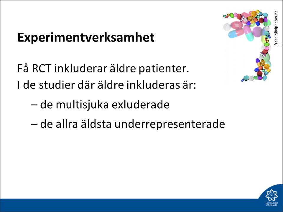 Få RCT inkluderar äldre patienter. I de studier där äldre inkluderas är: –de multisjuka exluderade –de allra äldsta underrepresenterade Experimentverk