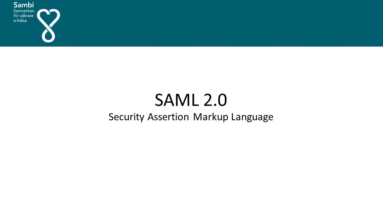 SAML 2.0 Security Assertion Markup Language