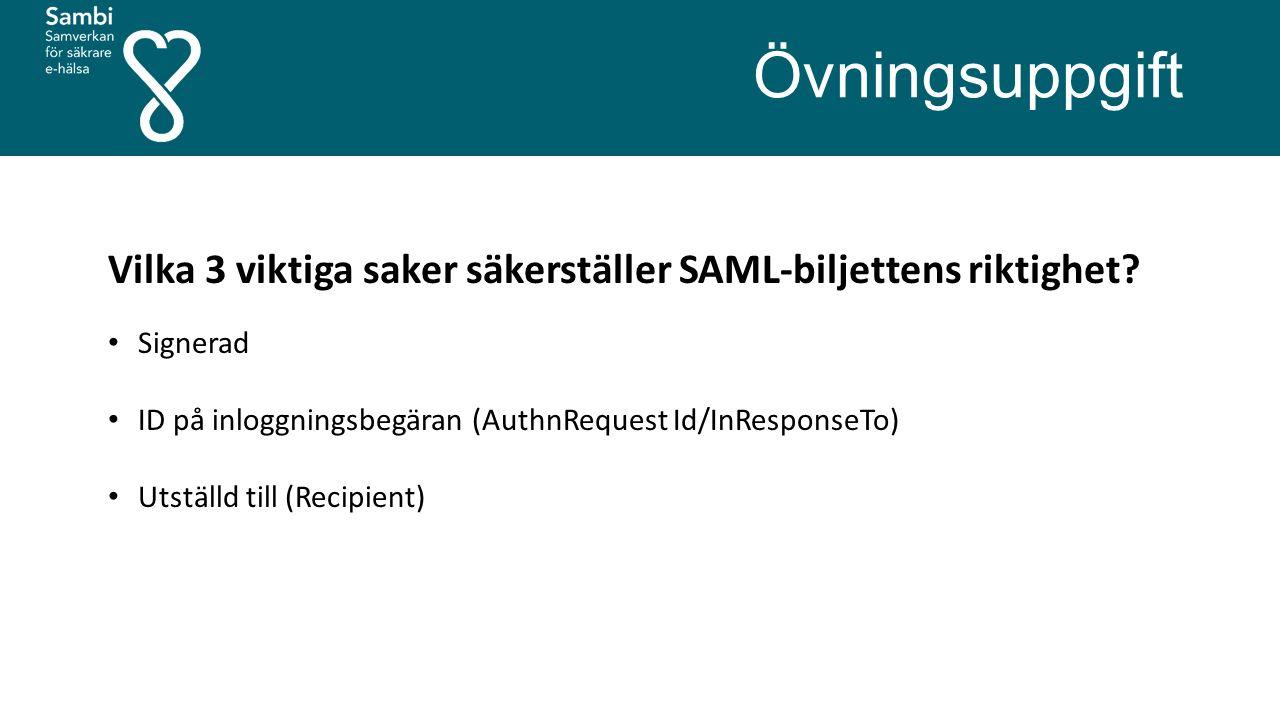Övningsuppgift Vilka 3 viktiga saker säkerställer SAML-biljettens riktighet? Signerad ID på inloggningsbegäran (AuthnRequest Id/InResponseTo) Utställd