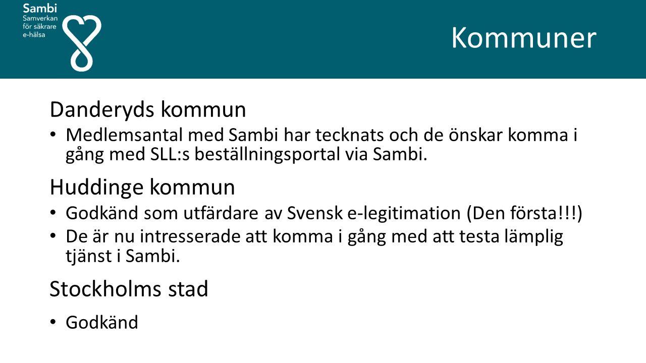 Kommuner Danderyds kommun Medlemsantal med Sambi har tecknats och de önskar komma i gång med SLL:s beställningsportal via Sambi. Huddinge kommun Godkä