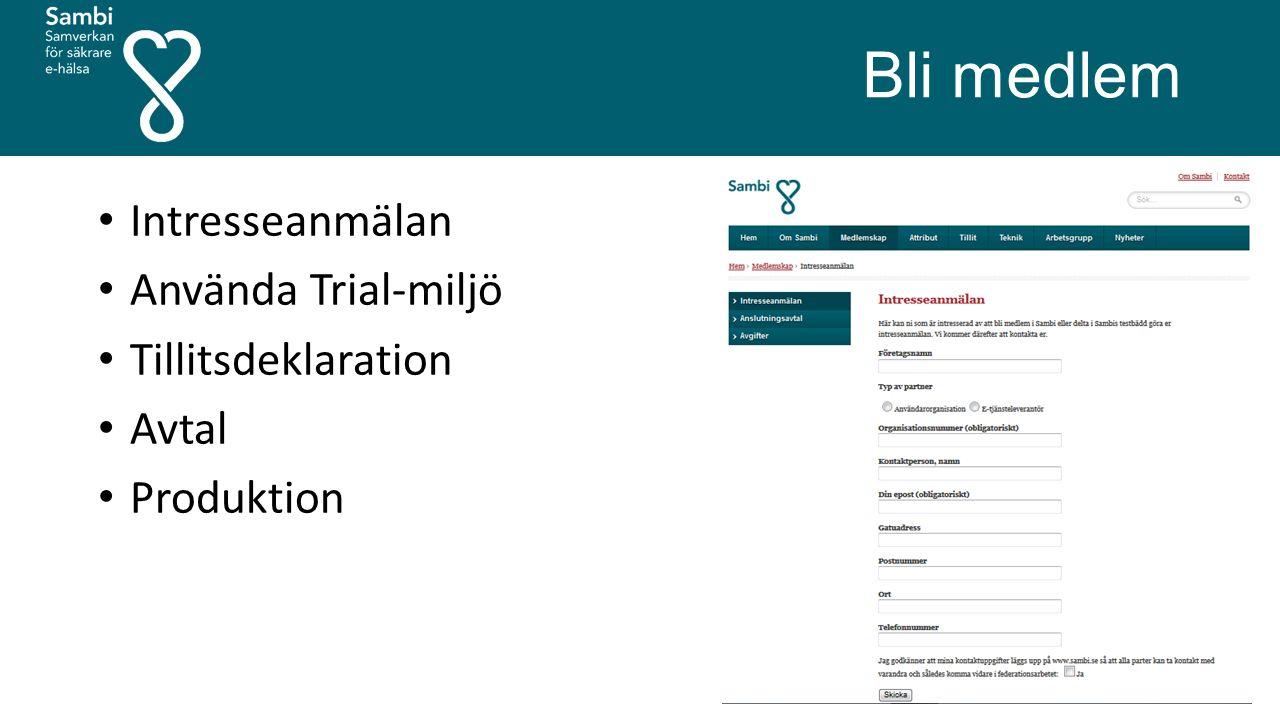 Bli medlem Intresseanmälan Använda Trial-miljö Tillitsdeklaration Avtal Produktion