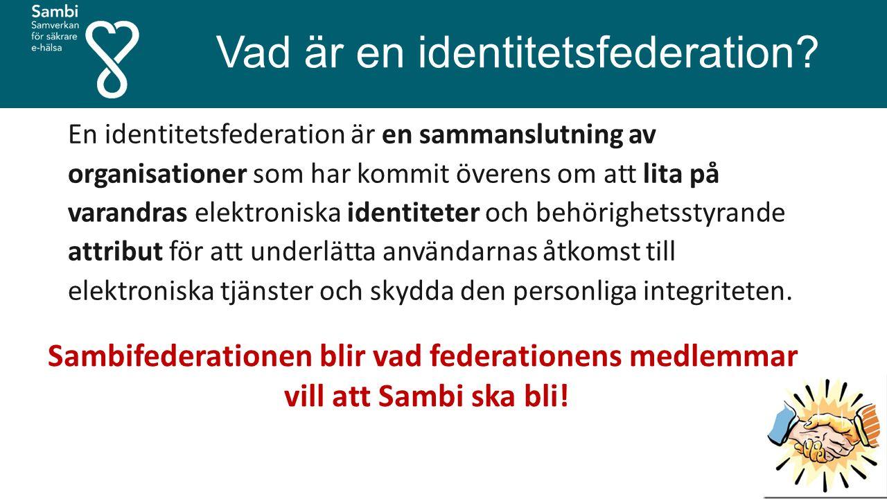 Vad är en identitetsfederation? En identitetsfederation är en sammanslutning av organisationer som har kommit överens om att lita på varandras elektro