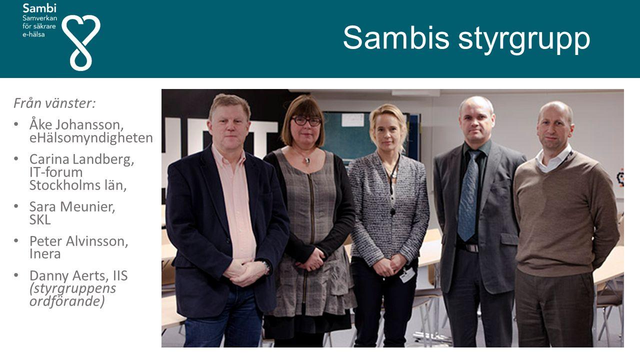 Sambis styrgrupp Från vänster: Åke Johansson, eHälsomyndigheten Carina Landberg, IT-forum Stockholms län, Sara Meunier, SKL Peter Alvinsson, Inera Dan