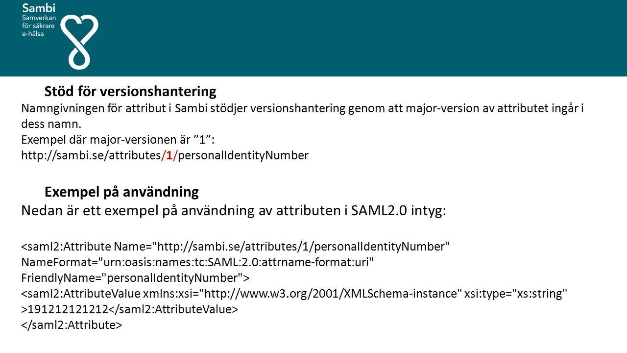 Stöd för versionshantering Namngivningen för attribut i Sambi stödjer versionshantering genom att major-version av attributet ingår i dess namn. Exemp