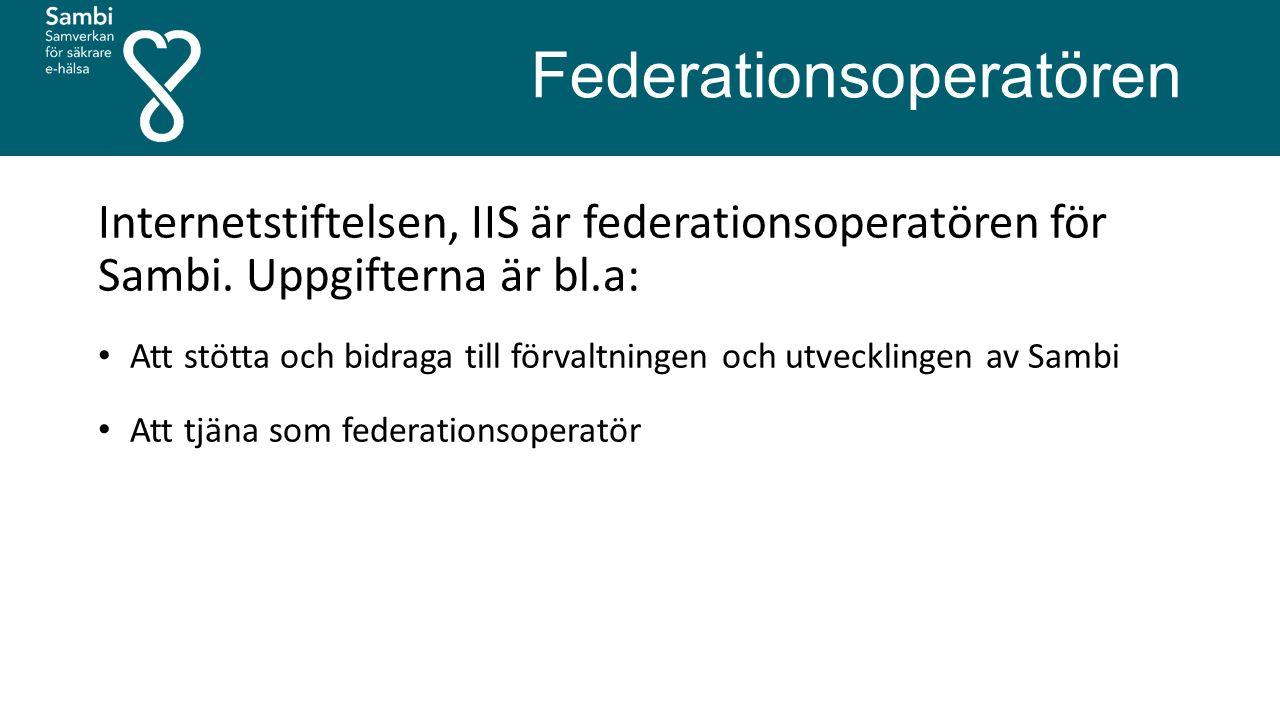 Federationsoperatören Internetstiftelsen, IIS är federationsoperatören för Sambi. Uppgifterna är bl.a: Att stötta och bidraga till förvaltningen och u