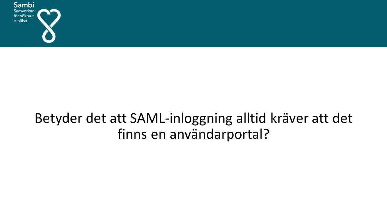 Betyder det att SAML-inloggning alltid kräver att det finns en användarportal?