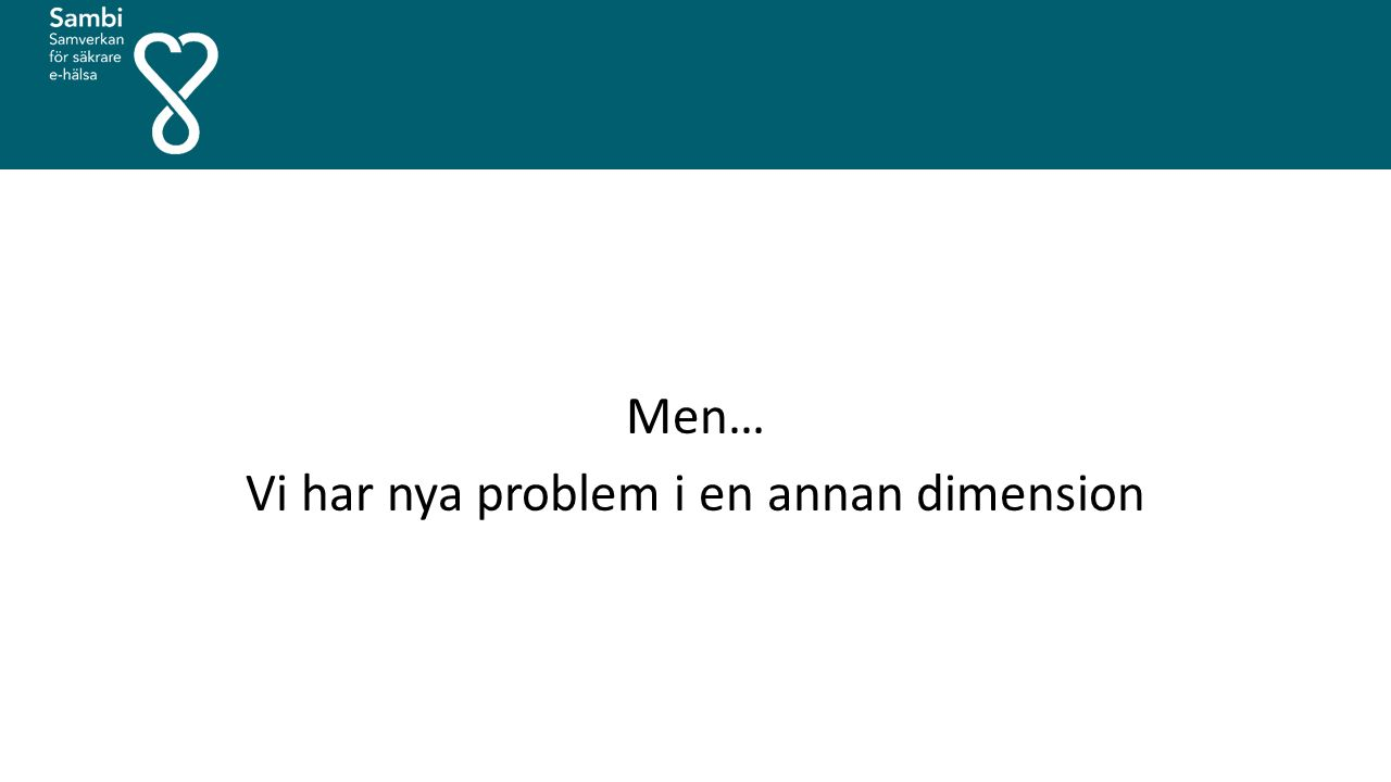 Men… Vi har nya problem i en annan dimension