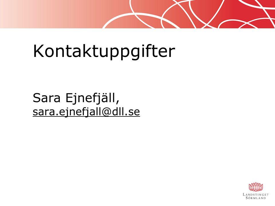 Kontaktuppgifter Sara Ejnefjäll, sara.ejnefjall@dll.se