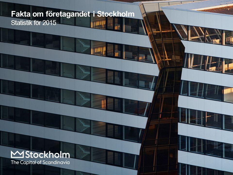 Fakta om företagandet i Stockholm Statistik för 2015