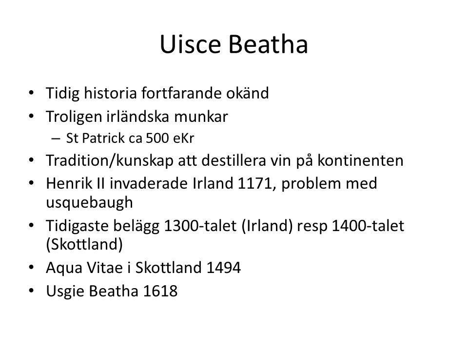 Uisce Beatha Tidig historia fortfarande okänd Troligen irländska munkar – St Patrick ca 500 eKr Tradition/kunskap att destillera vin på kontinenten Henrik II invaderade Irland 1171, problem med usquebaugh Tidigaste belägg 1300-talet (Irland) resp 1400-talet (Skottland) Aqua Vitae i Skottland 1494 Usgie Beatha 1618