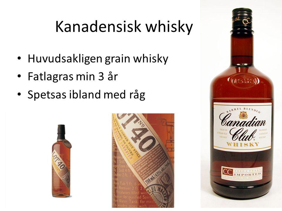 Kanadensisk whisky Huvudsakligen grain whisky Fatlagras min 3 år Spetsas ibland med råg