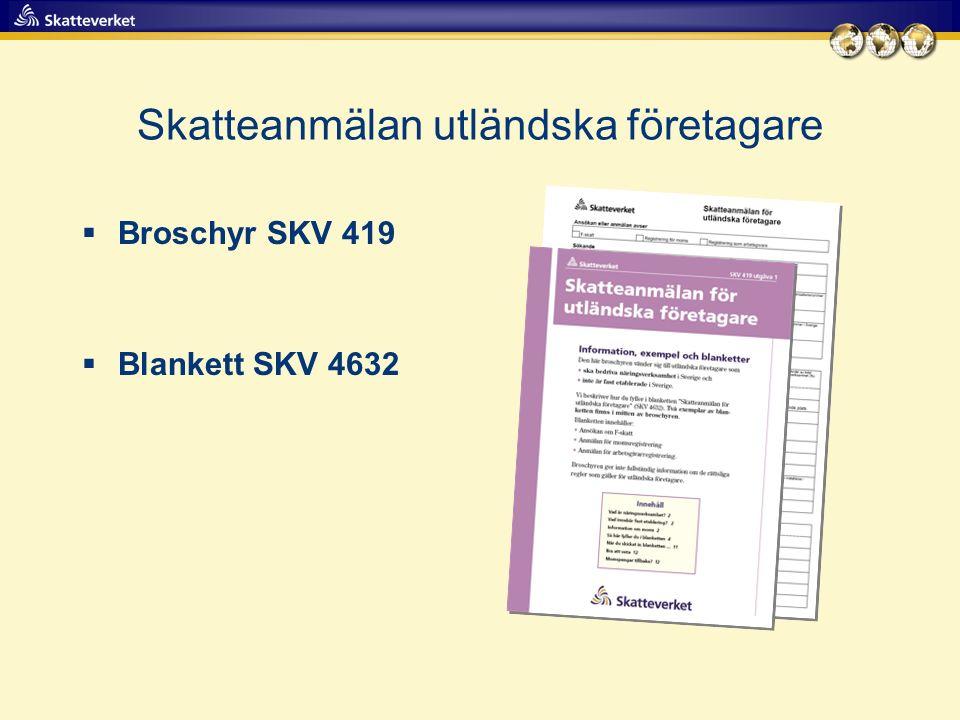 Skatteanmälan utländska företagare  Broschyr SKV 419  Blankett SKV 4632