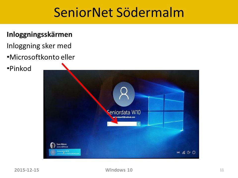 SeniorNet Södermalm Inloggningsskärmen Inloggning sker med Microsoftkonto eller Pinkod 2015-12-15Windows 10 11