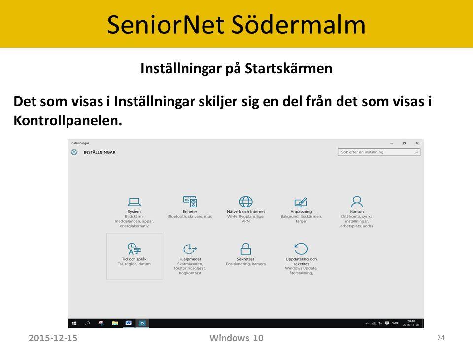 SeniorNet Södermalm Inställningar på Startskärmen Det som visas i Inställningar skiljer sig en del från det som visas i Kontrollpanelen.