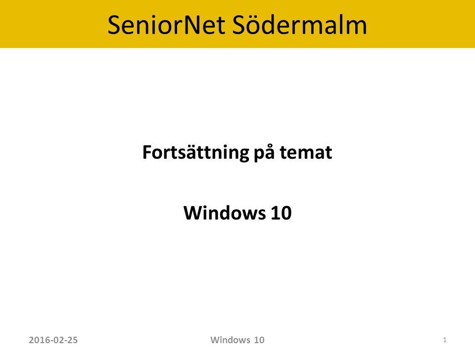 SeniorNet Södermalm Menu  En liten återblick  Inställningsmenyn och Kontrollpanelen  Webbläsaren Edge  Appar  Kortkommandon  Länkar med tips  Vad händer med Windows 7, 8 och 8.1 2016-02-25Windows 10 2
