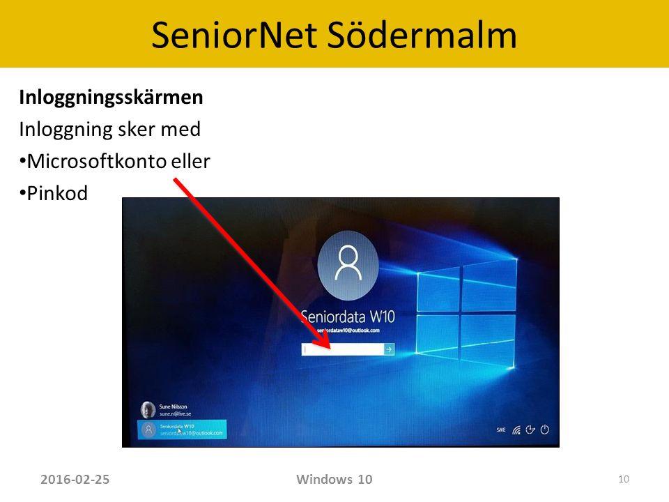 SeniorNet Södermalm Inloggningsskärmen Inloggning sker med Microsoftkonto eller Pinkod 2016-02-25Windows 10 10