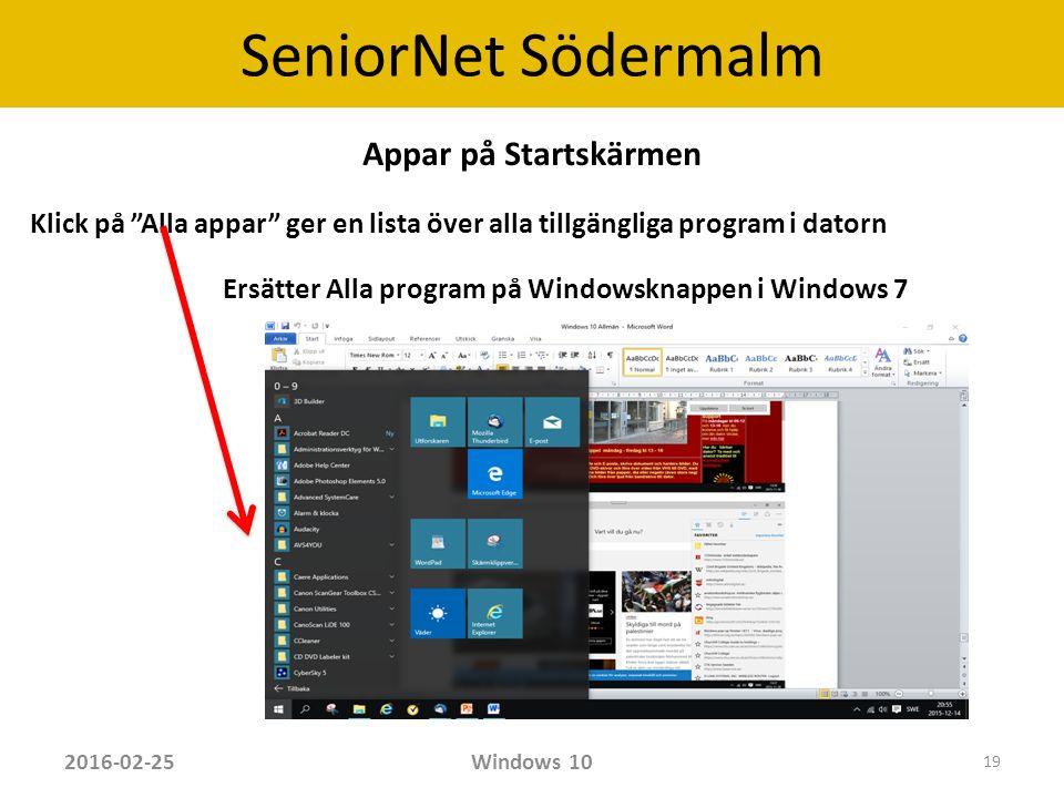 SeniorNet Södermalm Appar på Startskärmen Klick på Alla appar ger en lista över alla tillgängliga program i datorn Ersätter Alla program på Windowsknappen i Windows 7 2016-02-25Windows 10 19