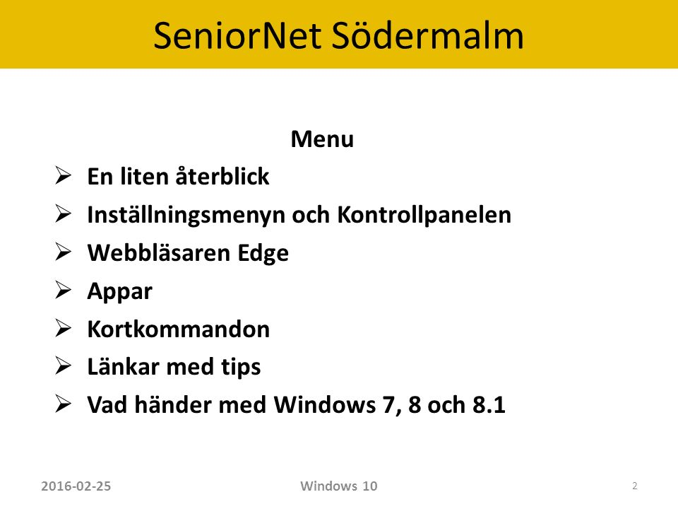 SeniorNet Södermalm Klick på Startknappen (Windowsflaggan) gör att man också kommer till Startmenyn (Startskärmen).