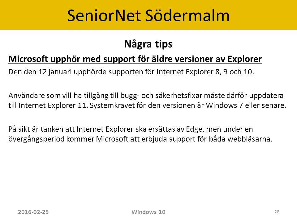SeniorNet Södermalm Några tips Microsoft upphör med support för äldre versioner av Explorer Den den 12 januari upphörde supporten för Internet Explorer 8, 9 och 10.
